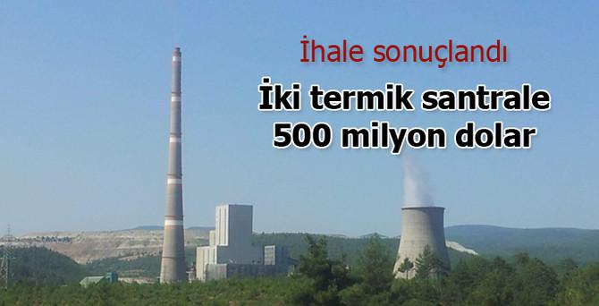 İki termik santrale 521 milyon dolar