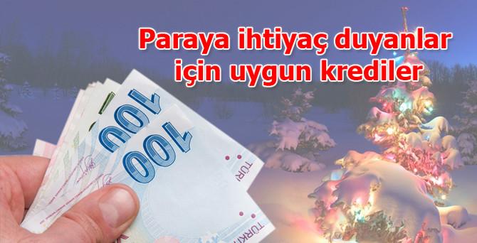 Paraya ihtiyaç duyanlar için uygun krediler