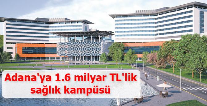 Adana'ya 1.6 milyar TL'lik  sağlık kampüsü