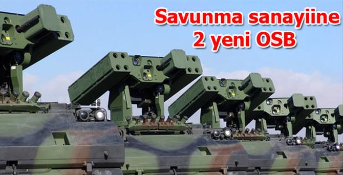 Ankara bölgesinde savunma sanayiine 2 yeni OSB