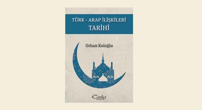 Koloğlu'dan Türk-Arap ilişkileri