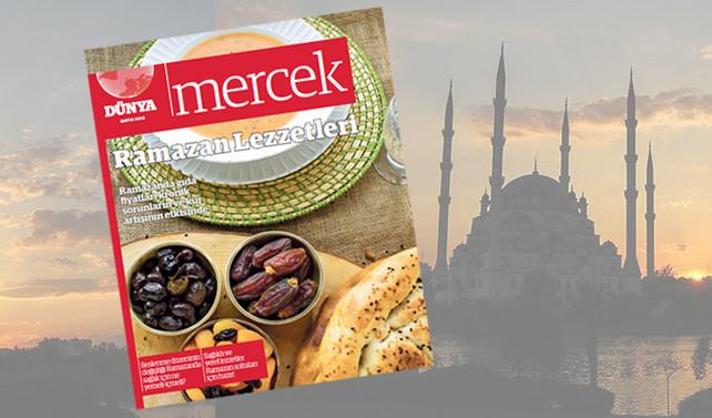 'Ramazan Lezzetleri' bugün gazeteniz DÜNYA'da