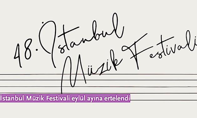 48. İstanbul Müzik Festivali, eylül ayına ertelendi
