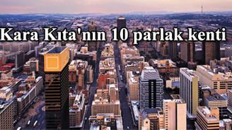 Kara Kıta'nın yatırım üssü olmaya aday 10 şehir!