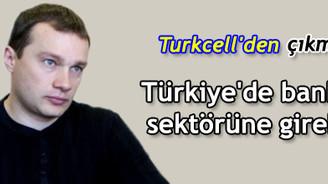 """""""Türkiye'de banka alabiliriz"""""""