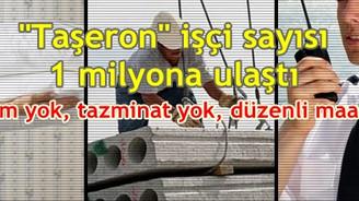 Taşeron firma işçisi 1 milyona ulaştı