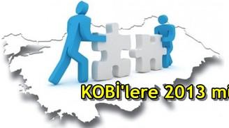 KOBİ'lere 2013 müjdesi