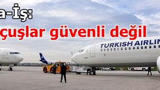 Uçuşlar güvenli değil