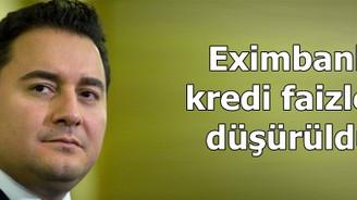Eximbank kredi faizleri düşürüldü