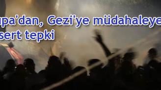 Avrupa'dan, Gezi'ye müdahaleye çok sert tepki