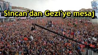 Sincan'dan Gezi'ye mesaj