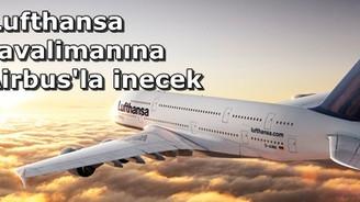 Lufthansa 3. havalimanı'na 'dev' Airbus  ile iniş yapacak