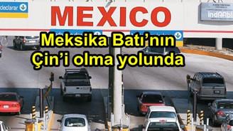 Meksika, Batı'nın Çin'i olma yolunda