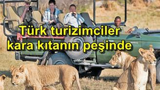 Türk turizmciler kara kıtada yatırım yapmanın peşinde