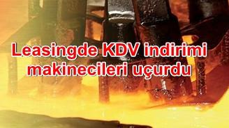 Leasingde KDV indirimi  makine sektörünü uçurdu