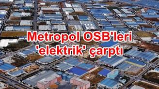Elektrik kesintisi metropol OSB'leri vurdu