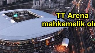 TT Arena mahkemelik oldu