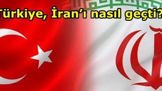 Türkiye, İran'ı nasıl geçti?