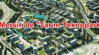 Mersin'in 2'nci teknopark projesi tarım sektörüne hizmet verecek