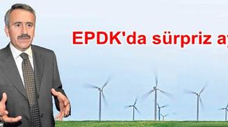 EPDK'da sürpriz ayrılık