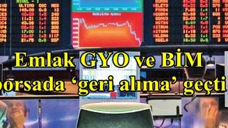 Emlak GYOve BİM borsada 'geri alıma' geçti