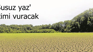 Türkiye'de kuraklık çanları çalıyor