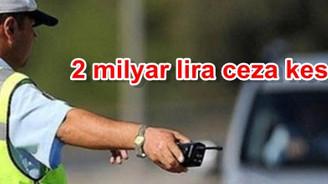 2 milyar lira ceza kesildi!