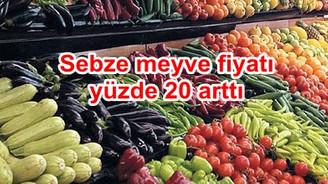 'Sevkıyat durdu, sebze meyve fiyatı %20 arttı'
