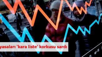 Piyasaları 'kara liste' korkusu sardı