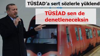 """""""TÜSİAD' sen de denetleneceksin"""""""