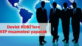 Devlet KOBİ'lere VIP muamelesi yapacak