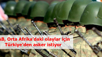 AB, Orta Afrika'daki olaylar için Türkiye'den asker istiyor