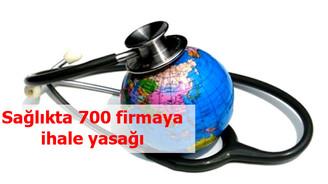 Sağlıkta 700 firmaya ihale yasağı