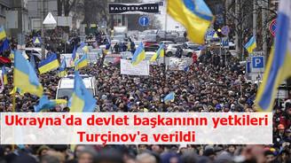 Ukrayna'da devlet başkanının yetkileri Turçinov'a verildi