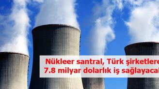 Akkuyu'dan Türk şirketlere 7.8 milyar dolar gelecek