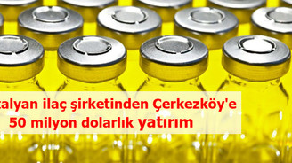 Recordati'den Çerkezköy'e 50 milyon dolarlık yatırım