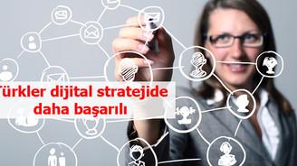 Türkler dijital stratejide daha başarılı