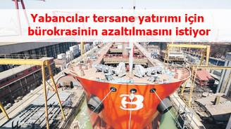 Yabancılar, Türkiye'de tersane yatırımı için tetikte bekliyor!