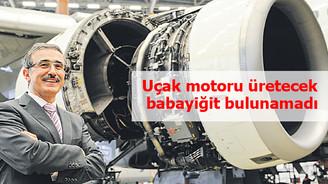 Uçak motoru üretimine girmek için elimize büyük şans geçti ama...