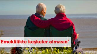 """""""Emeklilikte keşkeler olmasın diye çalışıyoruz"""""""