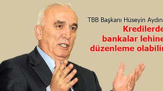 """""""Kredilerde bankalar lehine düzenlemeler olabilir"""""""