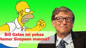 Bill Gates mi yoksa Homer Simpson mısınız?