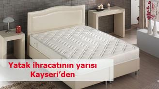Yatak ihracatının yarısı Kayseri'den