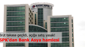 SPK'dan Bank Asya hamlesi