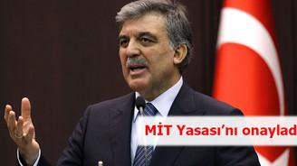 Cumhurbaşkanı Gül, MİT Yasası'nı onayladı