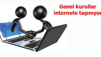 Genel kurullar internete taşınıyor