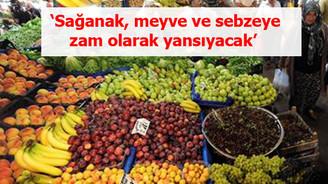 'Sağanak, meyve ve sebzeye zam olarak yansıyacak'