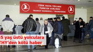THY, 65 yaş üstü yolculara indirimi kaldırdı
