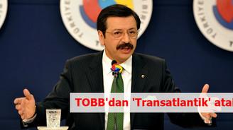 TOBB'dan 'Transatlantik' atak