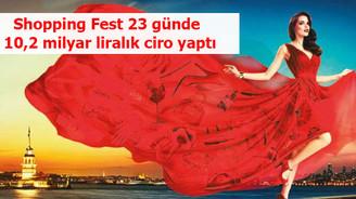 İstanbul Shopping Fest 23 günde 10.2 milyar lira ciro yaptı